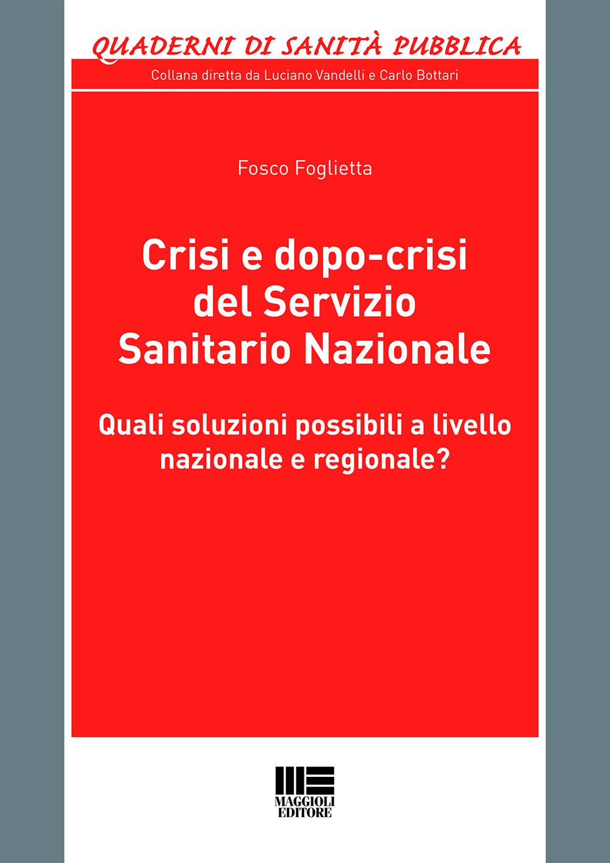 Crisi e dopo-crisi del Servizio Sanitario Nazionale
